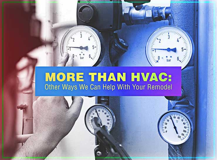 More Than HVAC: Other Ways We Can Help With Your Remodel